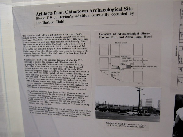 Extensive archaeological work has been performed in this area, including the block south of the museum. Many artifacts from old Chinatown have been recovered.