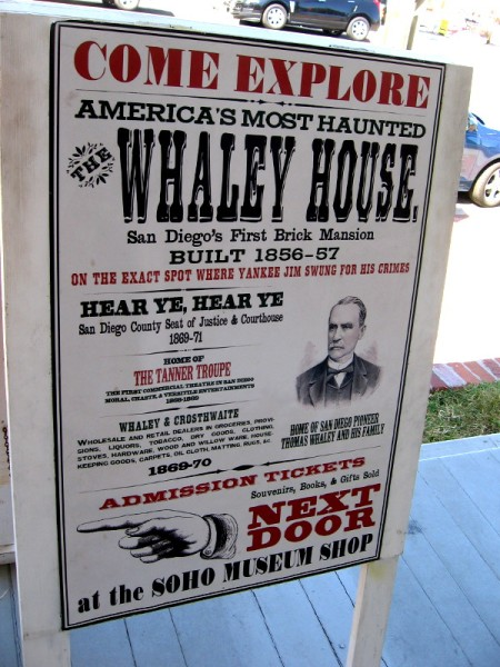 Sign in front of America's most haunted Whaley House. Like various other historic structures in San Diego, the house is preserved by SOHO--the Save Our Heritage Organisation.