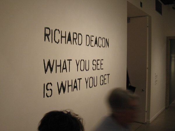 Richard Deacon. What you see is what you get. To see it, head over to the San Diego Museum of Art!