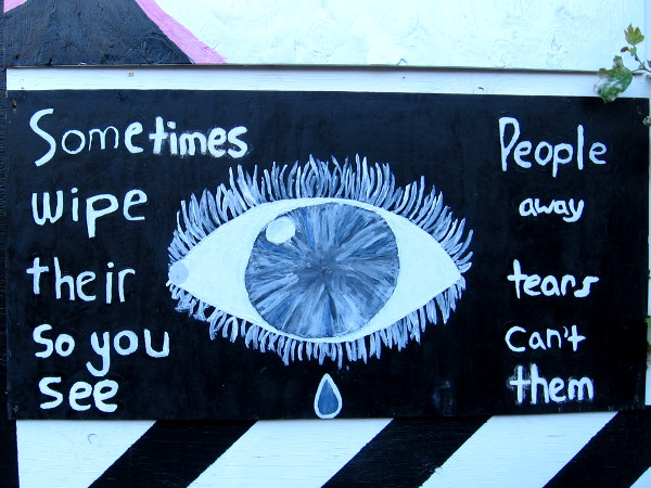 Sometimes people wipe away their tears so you can't see them.