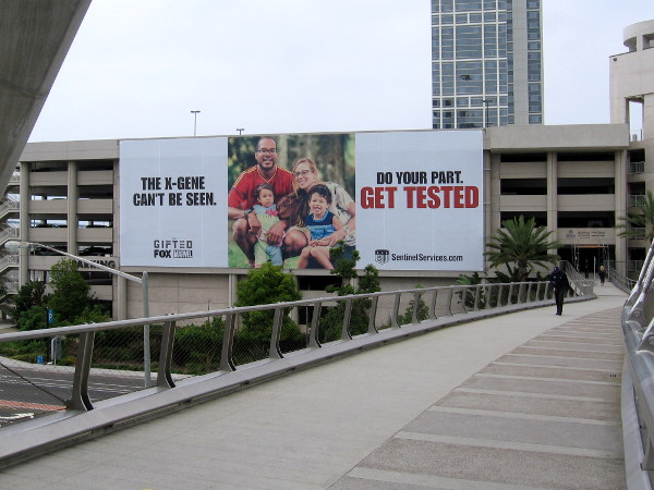 A huge banner hung on the San Diego Hilton Bayfront parking structure promotes The Gifted for 2017 Comic-Con. The X-Gene can't be seen. Do your part. Get tested.
