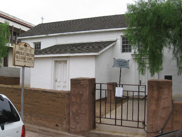 The Old Adobe Chapel has been preserved. Now a historical landmark, it stands across Conde Street.
