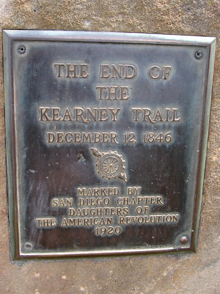 One historical plaque, which marks the end of the Kearney Trail in Old Town San Diego, was placed by the Daughters of the American Revolution in 1920.