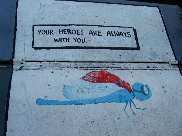 Your heroes are always with you.