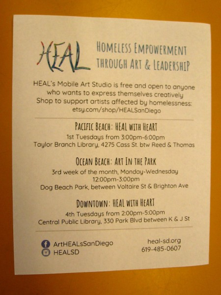 HEAL is Homeless Empowerment Through Art and Leadership. Their mobile art studio is free. Locations include Pacific Beach, Ocean Beach, and downtown San Diego. (Click the above image to expand it, for easy reading of days and times.)