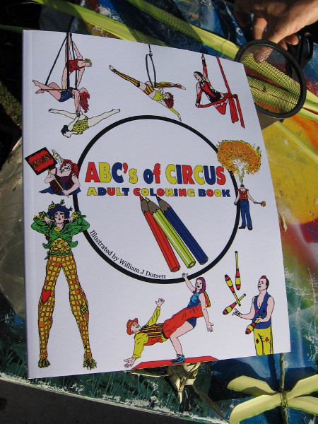 ABC's Of Circus Adult Coloring Book contains images derived from San Diego's local Circus Mafia and other authentic circus acts.