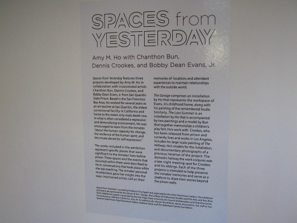 Spaces from Yesterday is a collaborative exhibition at the SDSU Downtown Gallery featuring the art projects of three San Quentin inmates.