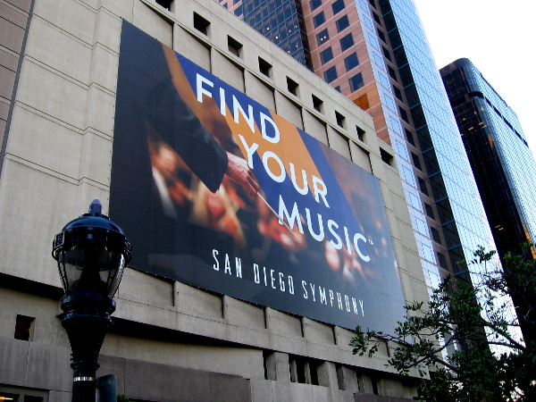 The San Diego Symphony has a brand new banner on the west side of Symphony Towers. Find Your Music.