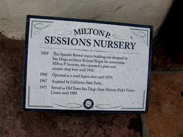 Sign describes history of the Milton P. Sessions Nursery building in Old Town San Diego State Historic Park. For many years it served as the park's Visitor Center.