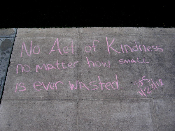 No act of kindness no matter how small is ever wasted.