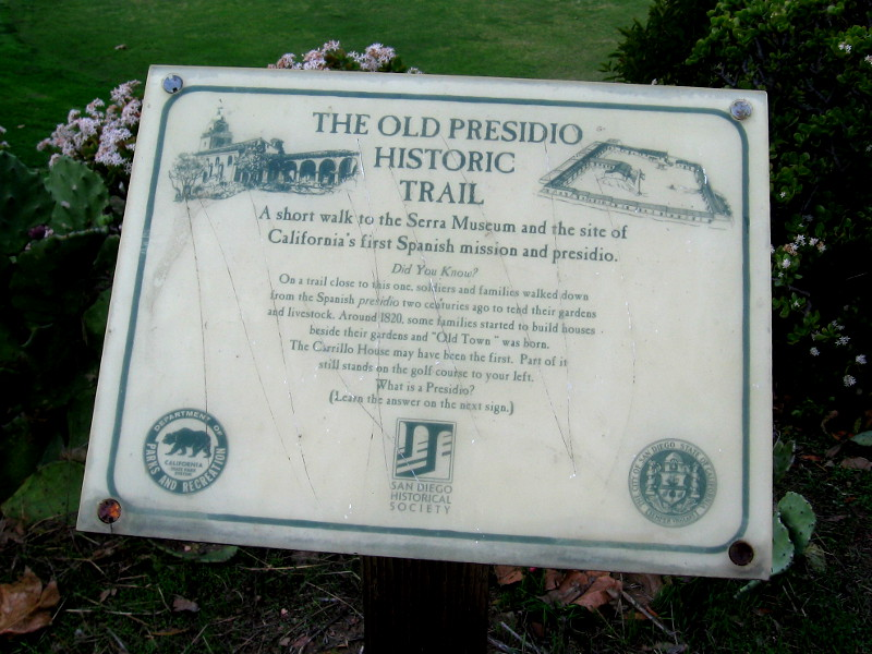 One of several signs along the Old Presidio Historic Trail. This one explains that soldiers and families used to walk down from the Spanish presidio to tend gardens and livestock near the Casa de Carrillo, around the location of the present-day Presidio Hills Golf Course.