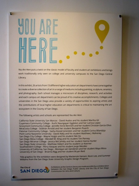 You Are Here, a special exhibition in the Central Library's gallery, collects the work of 26 artists from 13 different higher education art departments across San Diego.