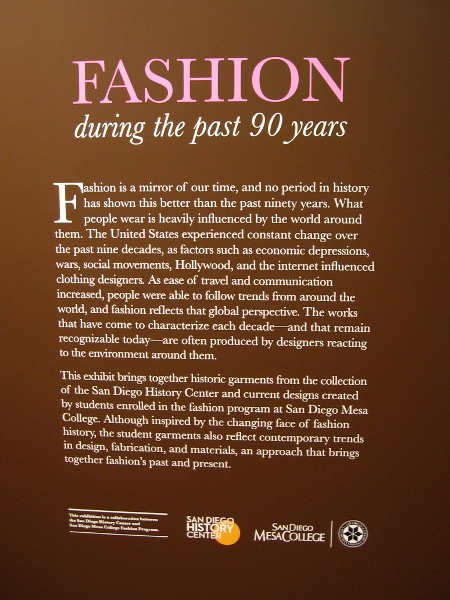 Fashion during the past 90 years is presented in a special exhibit at the San Diego History Center. Included is the work of students from Mesa College, who created new designs based on old trends.