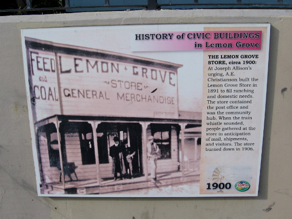 A sign near the depot shows the old Lemon Grove Store, circa 1900. The store provided supplies for nearby ranches, contained the post office, and was a community gathering place.