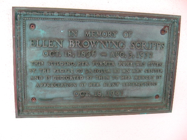 A plaque near the museum's entrance. In Memory of Ellen Browning Scripps. The building was her former La Jolla home.