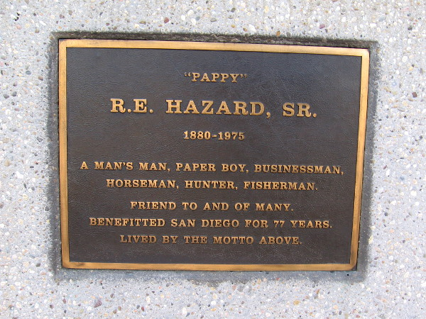 "Another nearby sculpture of Bruce's father features this plaque. ""Pappy"" R.E. Hazard, Sr. 1880-1975. A man's man, paper boy, businessman, horseman, hunter, fisherman."