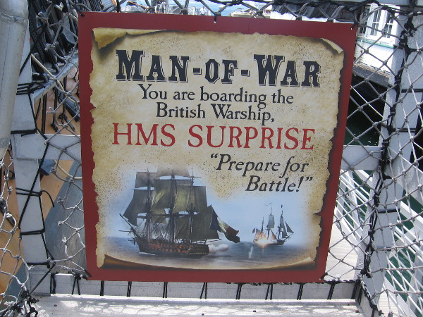 A new exhibit called Man-of-War aboard the HMS Surprise features new signs describing life aboard an 18th century British frigate. Prepare for Battle!