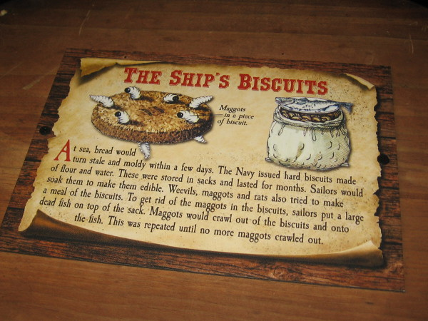 The Royal Navy issued hard biscuits made of flour and water that were stored in sacks for months at a time. Weevils and maggots were a constant problem.