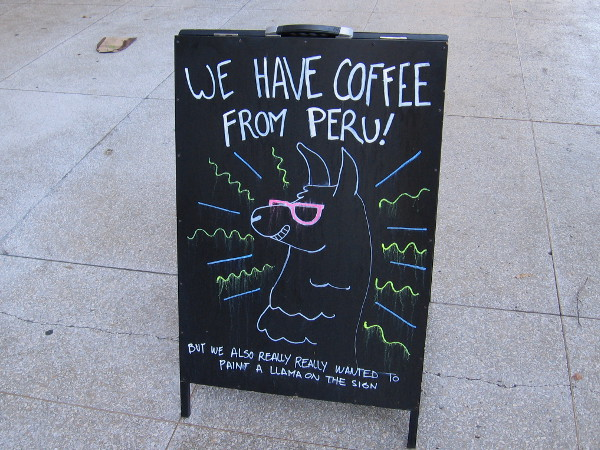 We have coffee from Peru! But we also really really wanted to paint a llama on the sign.