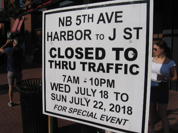 The City of San Diego has placed signage out indicating street closures during Comic-Con!