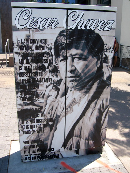 Cesar Chavez art in Barrio Logan on the street that bears his name. His words concerning courage and the non-violent struggle for justice live on.