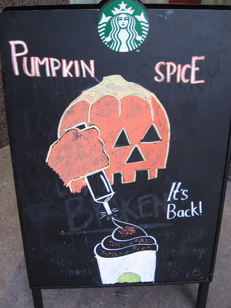 While walking downtown I noticed Pumpkin Spice is back at Starbucks.