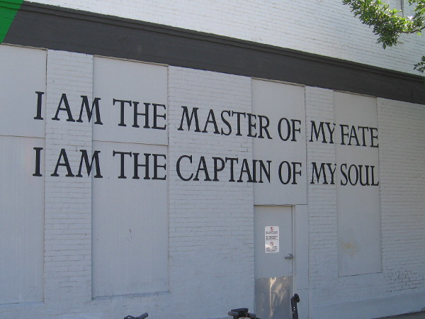 The final words of the famous poem Invictus, outside the entrance to Invictus Fitness. I am the master of my fate, I am the captain of my soul.