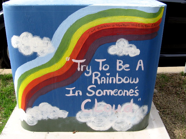 I am riding a rainbow with a bow and arrow. Try to be a rainbow in someone's cloud.