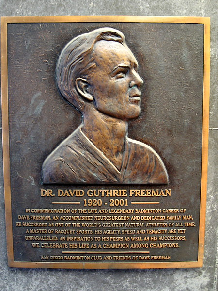 Bronze plaque inside Balboa Park Activity Center dedicated to Dr. David Guthrie Freeman, one of the world's greatest natural athletes of all time, a badminton legend for whom the tournament is named.