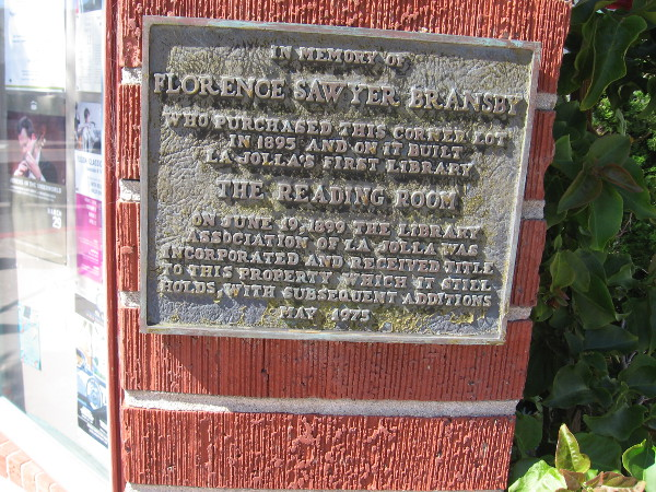 Plaque in Memory of Florence Sawyer Bransby, who purchased this corner lot in 1895 and on it built La Jolla's First Library, The Reading Room.