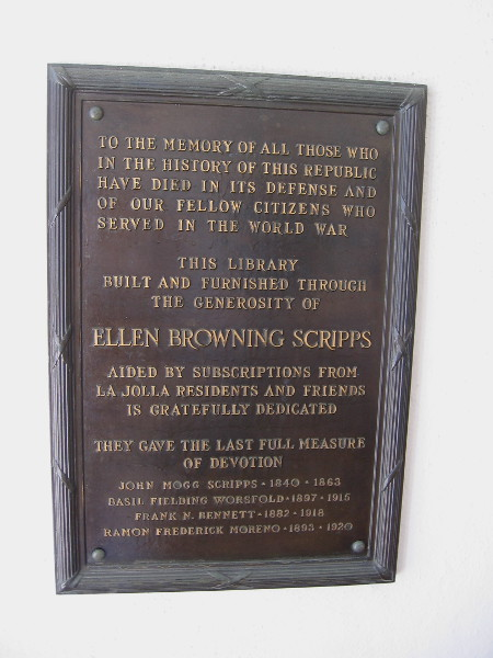 By the front door is a plaque. This library built and furnished through the generosity of Ellen Browning Scripps.