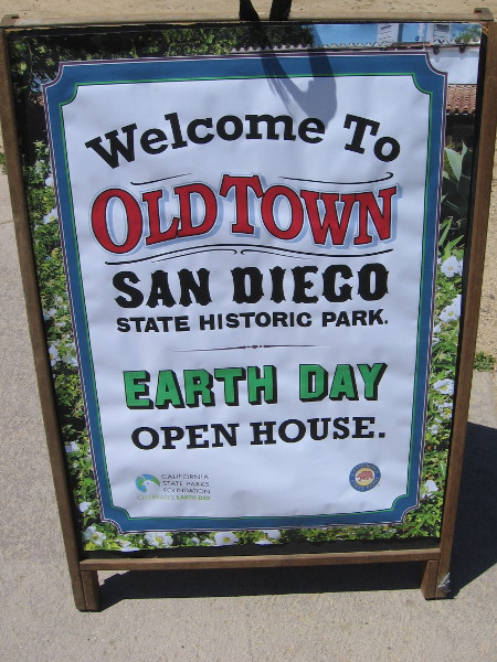 Sign welcomes visitors to Old Town San Diego State Historic Park's weekend Earth Day Open House!