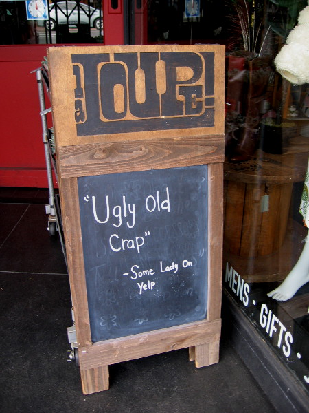 """Ugly old crap."" --Some Lady On Yelp"