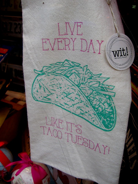 Live every day like it's Taco Tuesday!