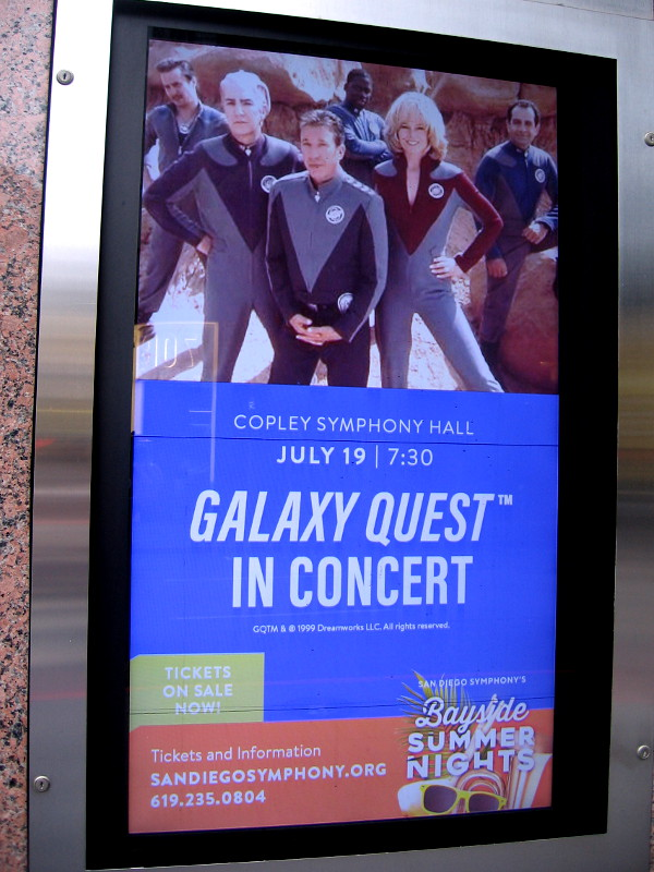 At Copley Symphony Hall, I spotted this sign promoting Galaxy Quest in Concert during 2019 Comic-Con.