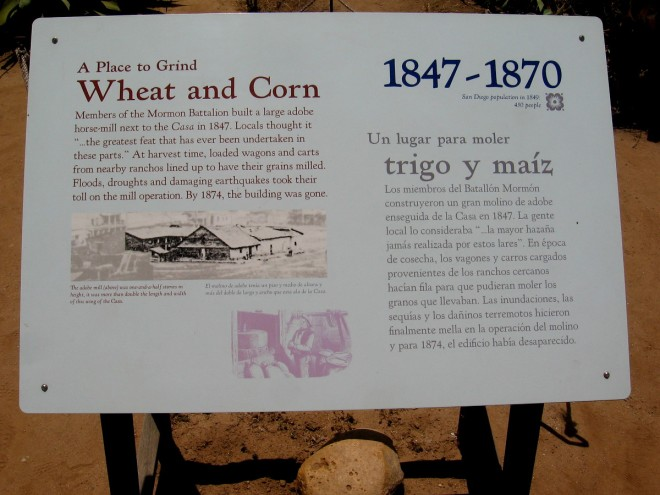 A place to grind wheat and corn. Members of the Mormon Battalion built a large adobe horse-mill near the Casa.