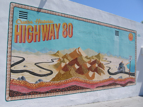 Cruise Historic Highway 80. A celebration of the old days depicted in a cool mural in San Diego.