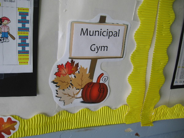 I stepped inside the Municipal Gymnasium and saw autumn decorations on their bulletin board.
