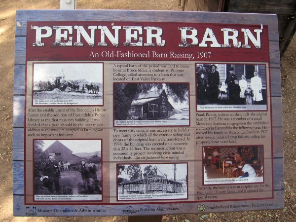 The 1907 Penner Barn was reconstructed here in 1976 using the original exterior siding and doors. It's now used by the Escondido History Center for special events.