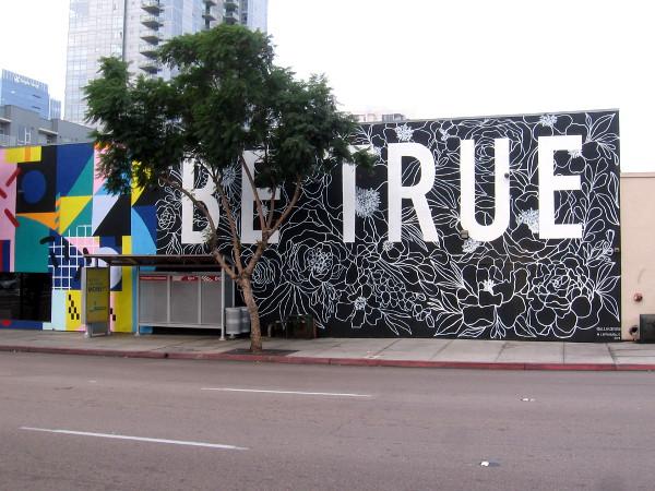 BE TRUE mural in San Diego's East Village by @allikdesign.