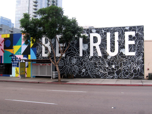 BE TRUE mural in San Diego's East Village by @allikdesign.