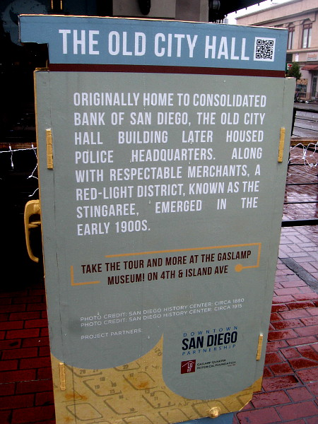The Old City Hall building housed police headquarters. The Gaslamp during much of its early history was a red-light district known as the Stingaree.