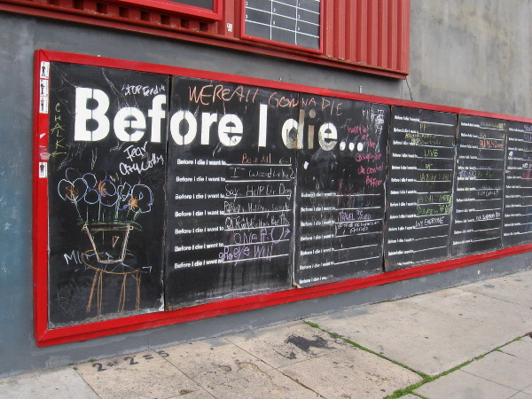 This old Before I Die interactive chalk board might have taken on a little more meaning during the current health pandemic.