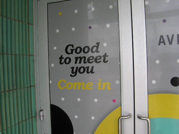 On a door: Good to meet you. Come in.