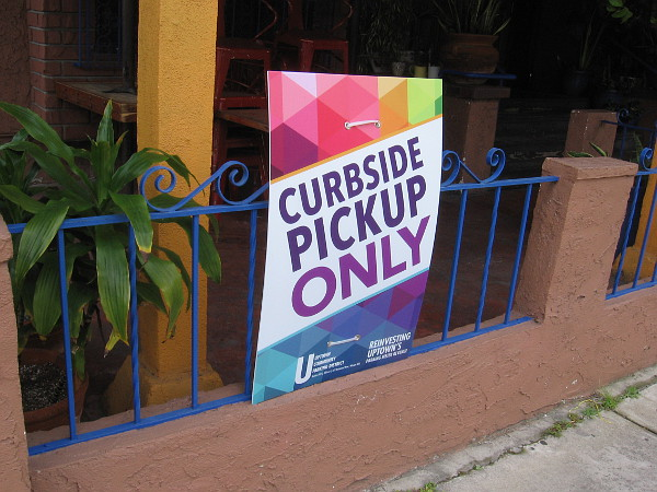 Many restaurants in Hillcrest had Curbside Pickup Only signs out front.