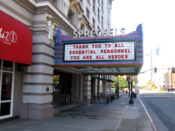 Thank you to all essential personnel. You are all heroes. Grateful words on the marquee of the Spreckels Theatre in downtown San Diego.