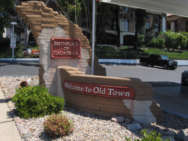 A familiar sign as drivers enter Old Town from Interstate 5. Welcome to Old Town. Birthplace of California.
