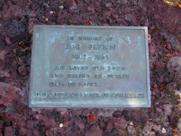 In Memory of Joe Flynn. 1902 - 1963. Joe loved Old Town and helped re-create Casa de Lopez. Old Town Chamber of Commerce.