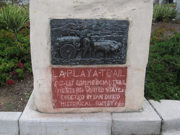 La Playa Trail. Oldest commercial trail in western United States. Erected by San Diego Historical Society. 1938.