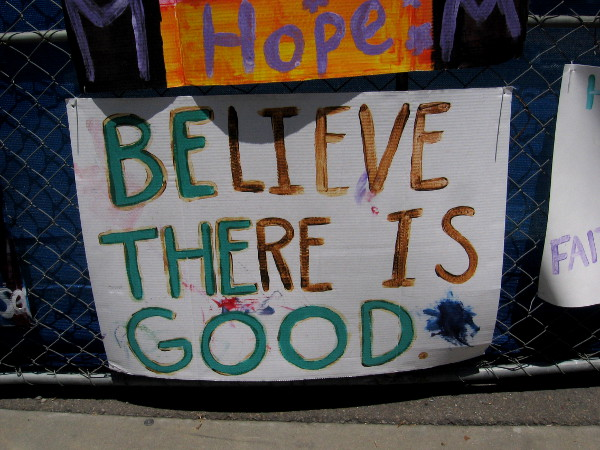 Believe there is good.